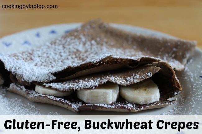 Gluten-Free, Buckwheat Crêpes - Cooking By Laptop